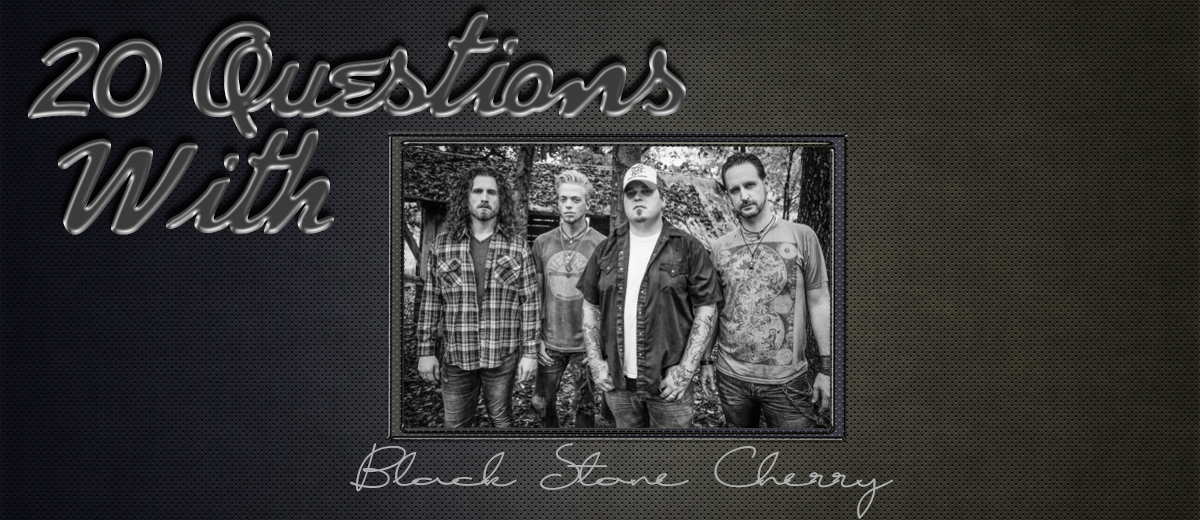 Black Stone Cherry – 20 Questions