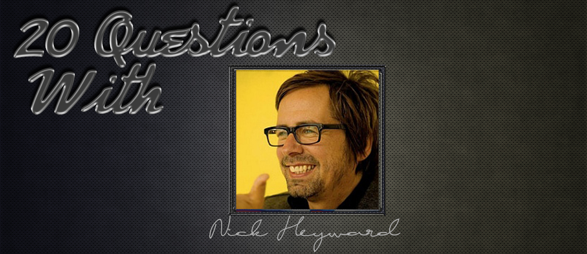 Nick Heyward 20 Questions Just Listen To This