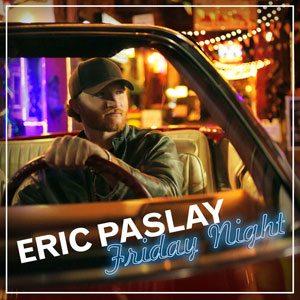 Friday Night Eric Paslay