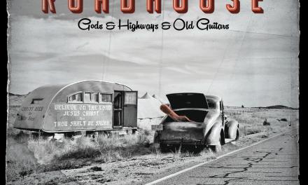 Roadhouse – Gods & Highways & Old Guitars