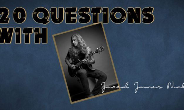 Jared James Nichols – 20 Questions