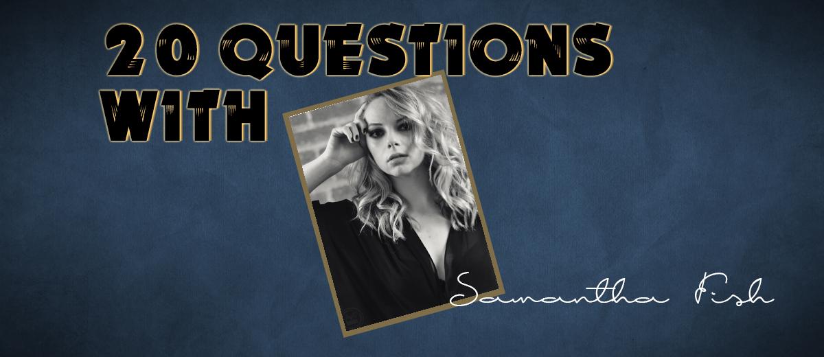 Samantha Fish – 20 Questions