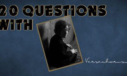 VerseChorusVerse – 20 Questions
