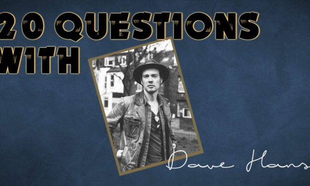 Dave Hanson – 20 Questions