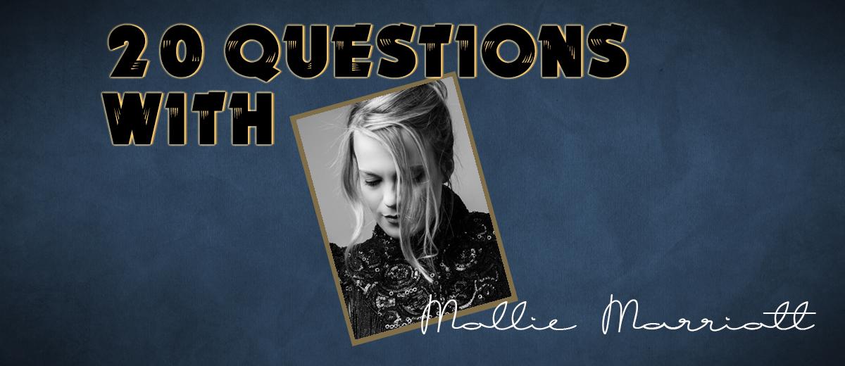 Mollie Marriott – 20 Questions