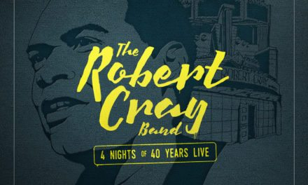 Robert Cray Band – '4 Nights of 40 Years Live ' CD/DVD Set