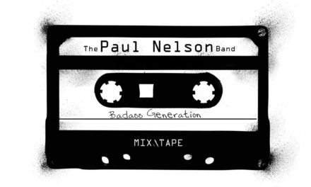 The Paul Nelson Band – Badass Generation