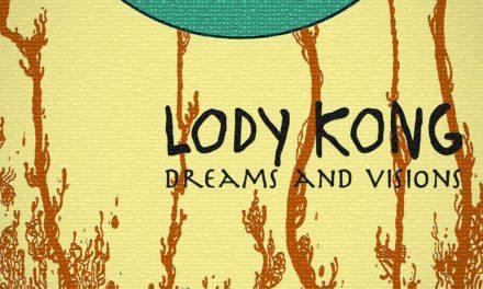 Lody Kong – Dreams And Visions