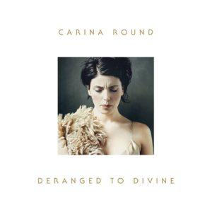 Carina-Round-Deranged-To-Divine