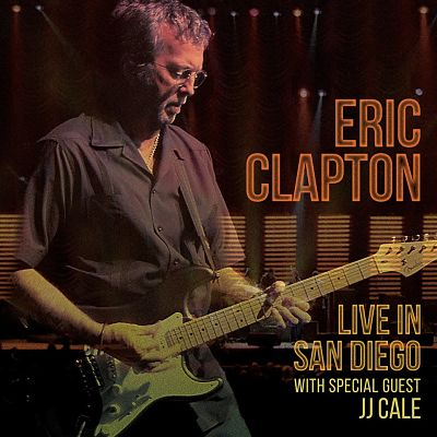 Eric Clapton: Live In San Diego with Special Guest JJ Cale