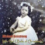 Michael Armstrong – Little Girl (Bells of Christmas) (Single)