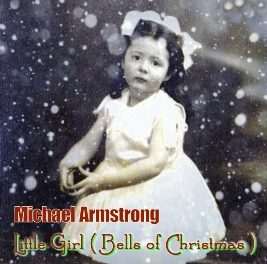 Michael Armstrong – Little Girl (Bells of Christmas) (Single)