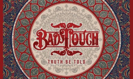 Bad Touch – Truth Be Told