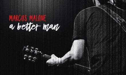 Marcus Malone – A Better Man