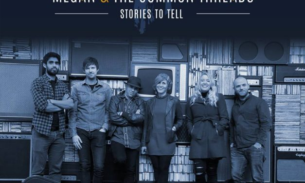Megan & The Common Threads – Stories To Tell