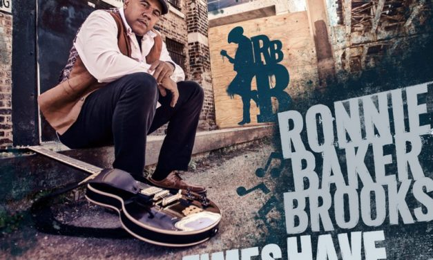 Ronnie Baker Brooks – Times Have Changed