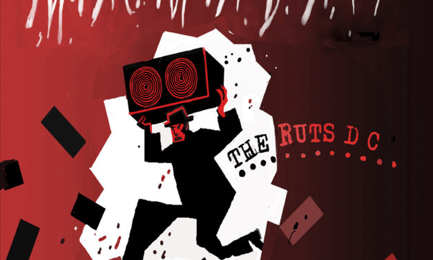 Ruts DC – Music Must Destroy