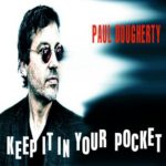 Paul Dougherty – Keep It In Your Pocket