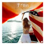 Train – A Girl, A Bottle, A Boat