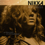 Nikka Costa – Nikka & Strings, Underneath and In Between