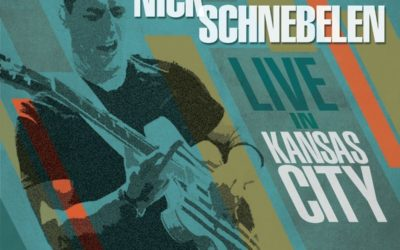 Nick Schnebelen – Live In Kansas City