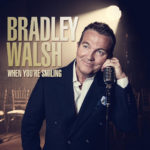 Bradley Walsh – When You're Smiling