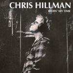 Chris Hillman – Bidin' My Time