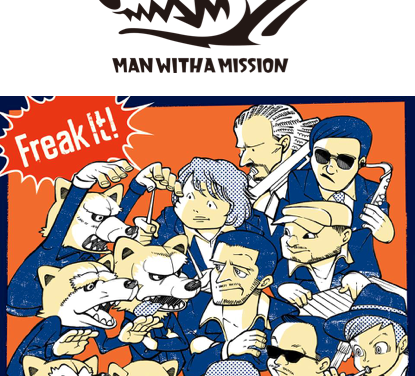 Man With A Mission – Freak It! (Single)