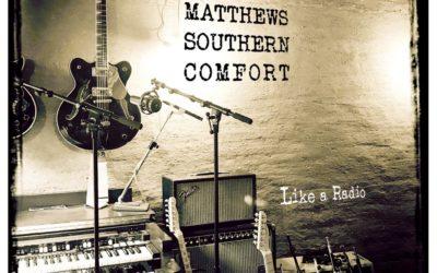 Matthews Southern Comfort – Like A Radio