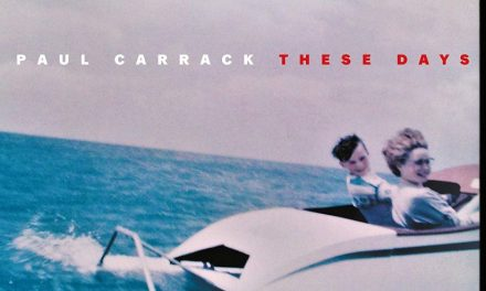 Paul Carrack – These Days (Deluxe Edition)