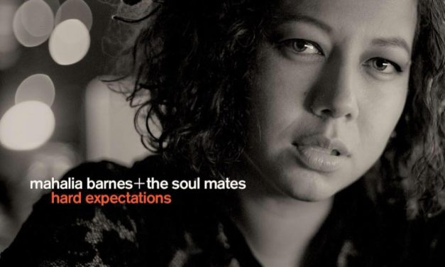 Mahalia Barnes + The Soulmates – Hard Expectations