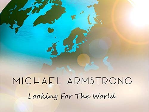 Michael Armstrong – Looking For The World (Single)